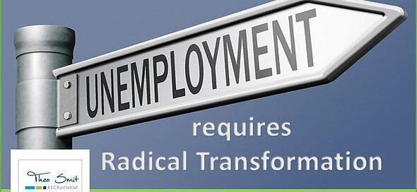 Unemployment requires Radical Transformation